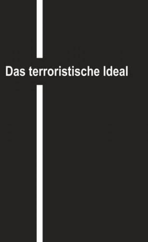 Das terroristische Ideal